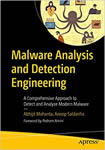 #1 Malware Analysis and Detection Engineering A Comprehensive Approach to Detect and Analyze Modern Malware  Abhijit Mohanta, Anoop Saldanha
