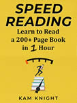 #1 Speed Reading Learn to Read a 200+ Page  in 1 Hour (Mental Performance) Knight, Kam