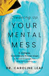 #1 Cleaning Up Your Mental Mess Simple Scientifically Proven Steps to Reduce Anxiety Stress and Toxic Thinking Leaf Dr Caroline Health Fitness Dieting