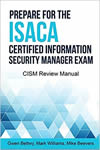 #1 Prepare for the ISACA Certified Information Security Manager Exam CISM Review Manual Bettwy Gwen Williams Mark Beevers Mike