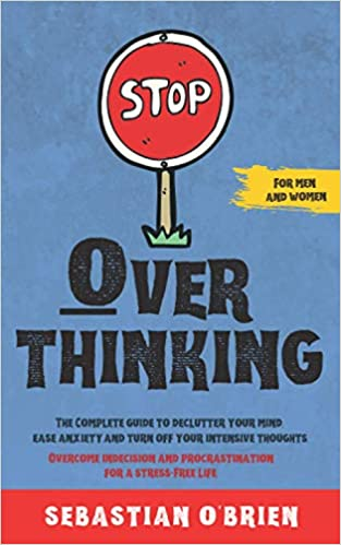 Stop Overthinking The Complete guide to declutter your ...