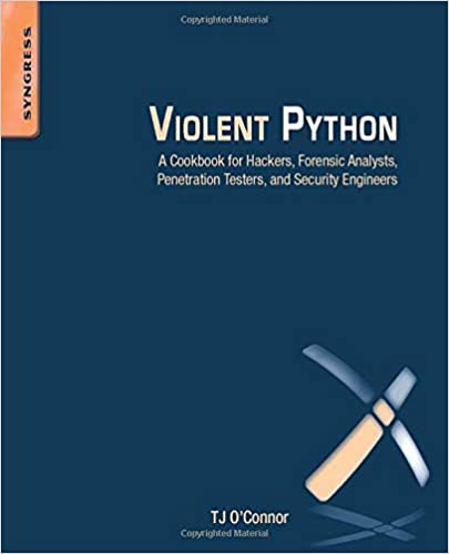 Violent Python A Cook for Hackers, Forensic Analysts, Penetration Testers and Security Engineers 8601401098331 Computer Science  @