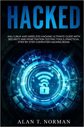 Hacked Kali Linux and Wireless Hacking Ultimate Guide With Security and Penetration Testing Tools, Practical Step by Step Computer Hacking  9781984995636 Computer Science  @