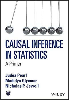 Causal Inference in Statistics A Primer 1, Pearl, Judea, Glymour, Madelyn, Jewell, Nicholas P. -