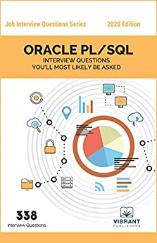 ORACLE PL/SQL Interview Questions You'll Most Likely Be Asked (Job Interview Questions Series  33)  Publishers, Vibrant