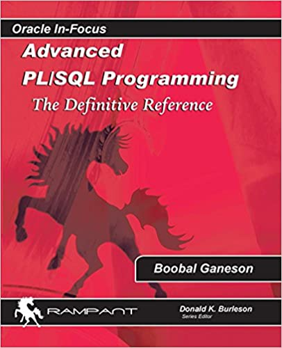 Advanced PLSQL Programming The Definitive Reference (Oracle In Focus) (Volume 53) 9780986119446 Computer Science  @