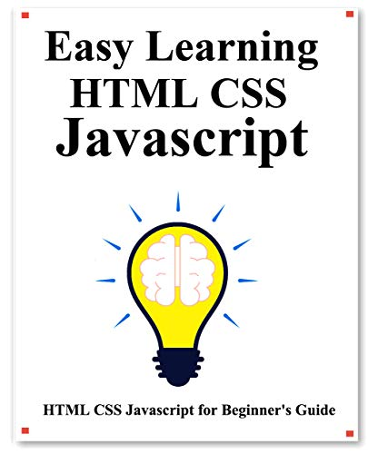 Easy Learning HTML CSS Javascript Step by step to lead to learn HTML CSS Javascript better and fast  hu, yang Kindle Store