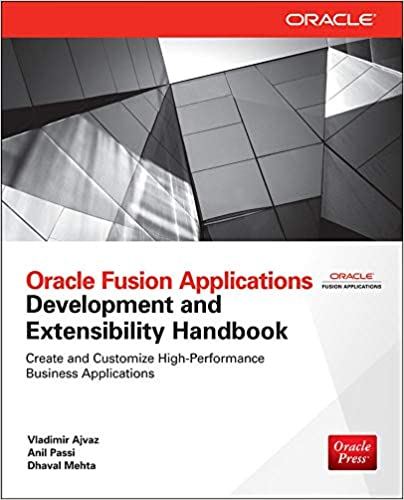 Oracle Fusion Applications Development and Extensibility Hand (Oracle Press) Ajvaz, Vladimir, Passi, Anil, Mehta, Dhaval 9780071743693