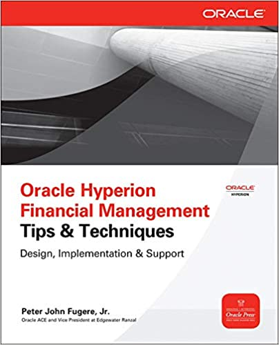 Oracle Hyperion Financial Management Tips And Techniques Design, Implementation & Support (Oracle Press) 8588219999992 Computer Science  @