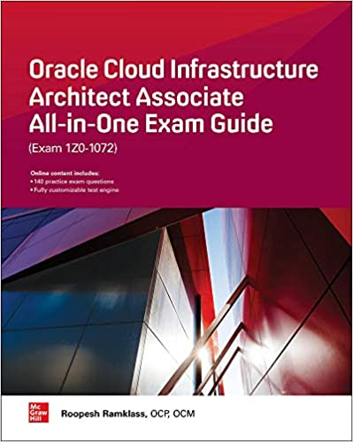 Oracle Cloud Infrastructure Architect Associate All-in-One Exam Guide (Exam 1Z0-1072) (9781260452594) Ramklass, Roopesh