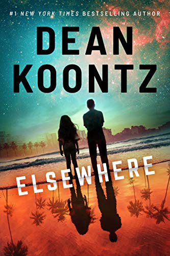 Elsewhere - Kindle edition by Koontz, Dean. Mystery, Thriller & Suspense Kindle  @ .