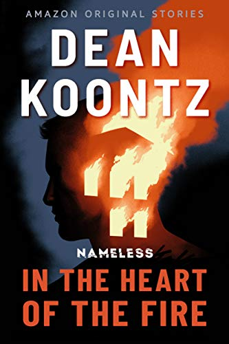 In the Heart of the Fire (Nameless  1)  Koontz, Dean Kindle Store