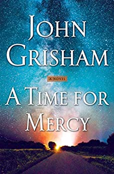 A Time for Mercy (Jake Brigance  3) - Kindle edition by Grisham, John. Mystery, Thriller & Suspense Kindle  @ .