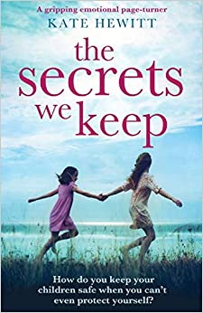 The Secrets We Keep A gripping emotional page turner Hewitt, Kate 9781786816306