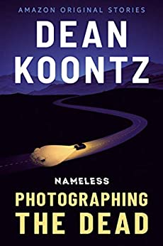 Photographing the Dead (Nameless  2)  Koontz, Dean Kindle Store