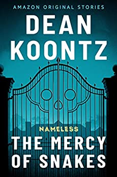 The Mercy of Snakes (Nameless  5) - Kindle edition by Koontz, Dean. Mystery, Thriller & Suspense Kindle  @ .