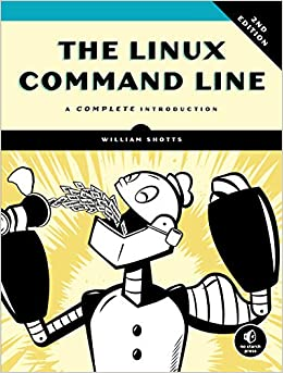 The Linux Command Line, 2nd Edition A Complete Introduction (9781593279523) Shotts, William