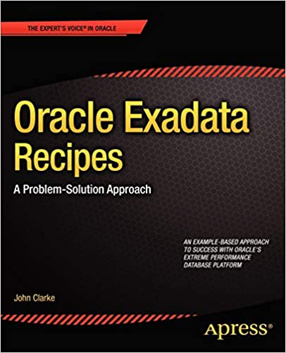 Oracle Exadata Recipes A Problem-Solution Approach (Expert's Voice in Oracle) 9781430249146 Computer Science  @