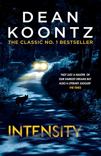 Intensity A powerful thriller of violence and terror - Kindle edition by Koontz, Dean. Mystery, Thriller & Suspense Kindle  @ .