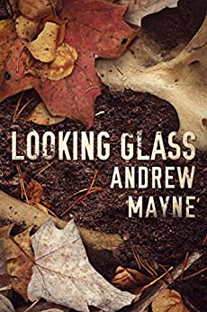 Looking Glass (The Naturalist  2) - Kindle edition by Mayne, Andrew. Mystery, Thriller & Suspense Kindle  @ .