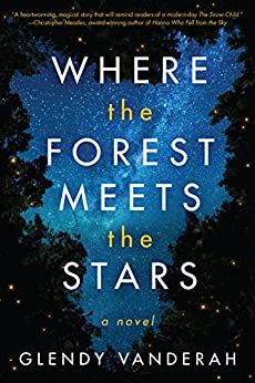 Where the Forest Meets the Stars - Kindle edition by Vanderah, Glendy. Literature & Fiction Kindle  @ .