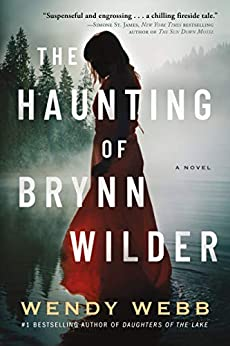 The Haunting of Brynn Wilder A Novel  Webb, Wendy Kindle Store