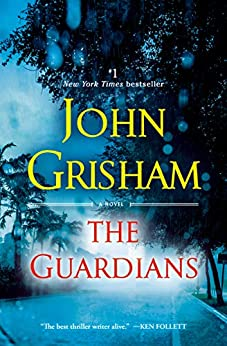 The Guardians A Novel - Kindle edition by Grisham, John. Mystery, Thriller & Suspense Kindle  @ .