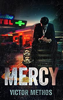 Mercy (Neon Lawyer Series  2) - Kindle edition by Methos, Victor. Mystery, Thriller & Suspense Kindle  @ .
