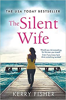 The Silent Wife A gripping, emotional page-turner with a twist that will take your breath away Fisher, Kerry 9781538714652