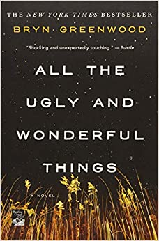 All the Ugly and Wonderful Things A Novel Greenwood, Bryn 9781250153968