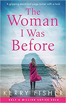 The Woman I Was Before A gripping emotional page turner with a twist (9781786819475) Fisher, Kerry
