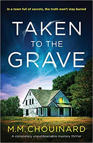 Taken to the Grave A completely unputdownable mystery thriller (9781786818263) Chouinard, M.M., Chouinard, M.M.