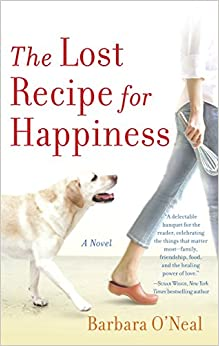 The Lost Recipe for Happiness A Novel O'Neal, Barbara 9780553385519