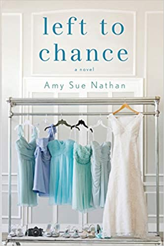 Left to Chance A Novel Nathan, Amy Sue 9781250091116