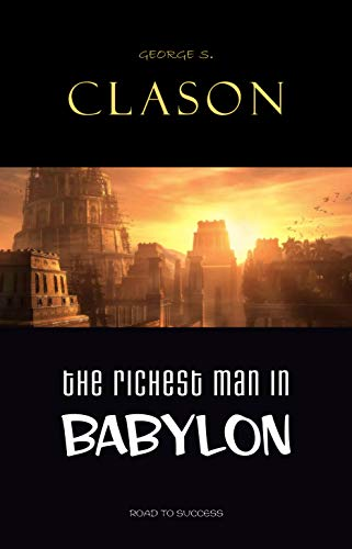 The Richest Man in Babylon  Clason, George S. Kindle Store