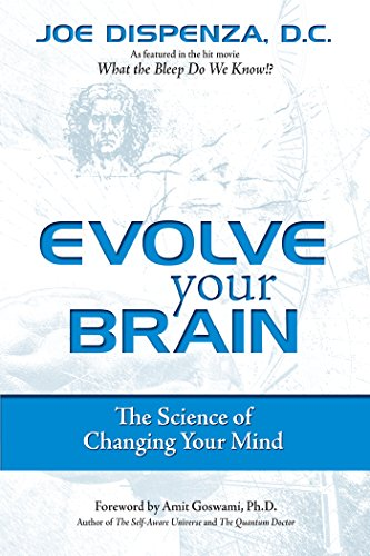 Evolve Your Brain The Science of Changing Your Mind - Kindle edition by Dispenza, Joe. Religion & Spirituality Kindle  @ .