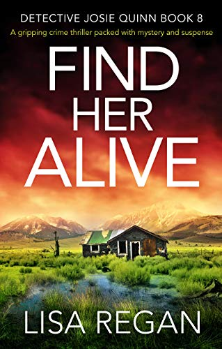 Find Her Alive A gripping crime thriller packed with mystery and suspense (Detective Josie Quinn  8)  Regan, Lisa Kindle Store