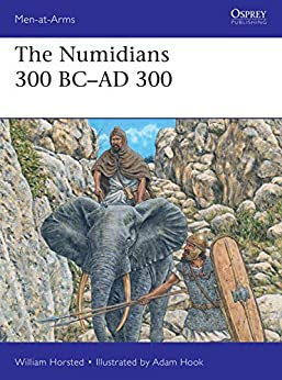 The Numidians 300 BC–AD 300 (Men-at-Arms  537)  Horsted, William, Hook, Adam Kindle Store