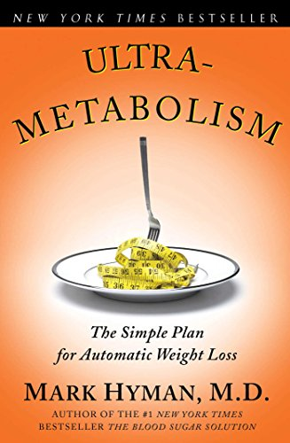 Ultrametabolism The Simple Plan for Automatic Weight Loss -  edition by Hyman M.D., Mark. Health, Fitness & Dieting   @ .