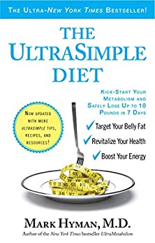 The UltraSimple Diet Kick-Start Your Metabolism and Safely Lose Up to 10 Pounds in 7 Days -  edition by Hyman MD, Mark. Health, Fitness & Dieting   @ .