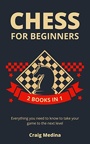 Chess for Beginners Everything you need to know to take your game to the next level -  edition by Medina, Craig. Humor & Entertainment   @ .