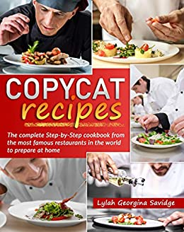 Copycat recipes The complete Step-by-Step cook from the most famous restaurants in the world to prepare at home -  edition by Savidge, Lylah Georgina . Cook, Food & Wine   @ .
