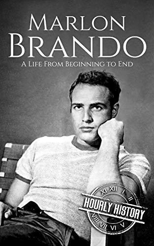 Marlon Brando A Life from Beginning to End (Biographies of Actors)  History, Hourly