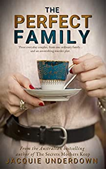 The Perfect Family -  edition by Underdown, Jacquie. Literature & Fiction   @ .