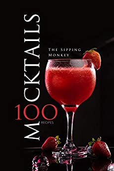 Mocktails 100 Recipes  Monkey, The Sipping
