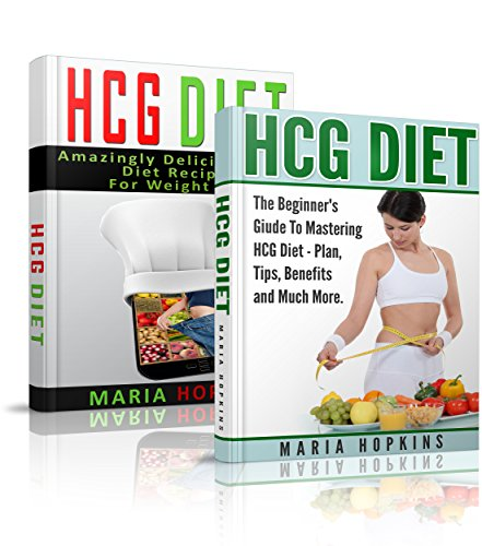 HCG Diet HCG Diet for Weight Loss Box Set The Beginner's Guide to Mastering the HCG Diet and Delicious HCG Diet Recipes for Weight Loss (HCG Diet Plan, ... HCG Recipes, HCG For Weight Loss) -  edition by Hopkins, Maria. Health, Fitness & Dieting   @ .
