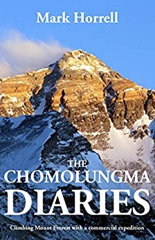 The Chomolungma Diaries Climbing Mount Everest with a commercial expedition (Footsteps on the Mountain Diaries)  Horrell, Mark