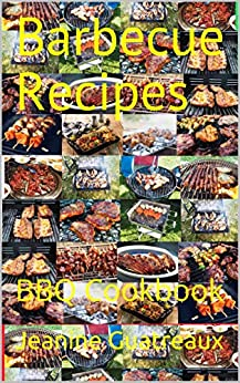 Barbecue Recipes BBQ Cook -  edition by Guatreaux, Jeanine. Cook, Food & Wine   @ .