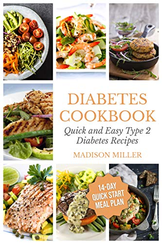 Diabetes Cook Quick and Easy Diabetes Type 2 Recipes - 14-Day Quick Start Meal Plan (Cook for Diabetics  1)  Miller, Madison
