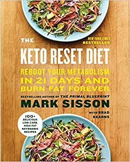 The Keto Reset Diet Reboot Your Metabolism in 21 Days and Burn Fat Forever Sisson, Mark, Kearns, Brad 9781524762254